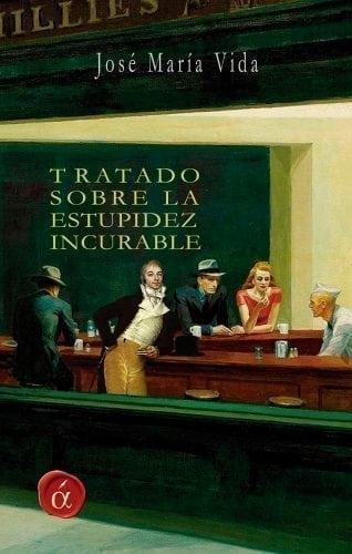 Portada Tratado sobre la estupidez incurable José María Vida